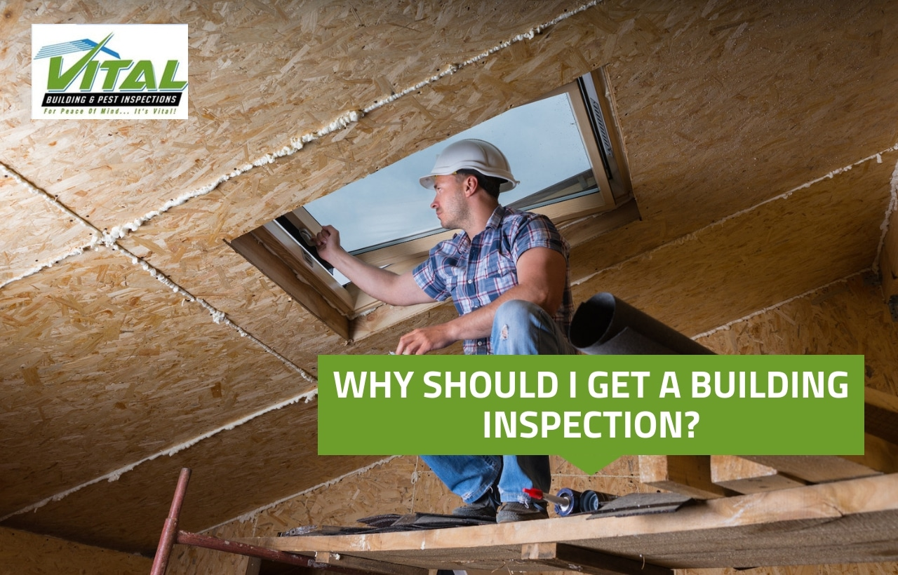 WHY SHOULD I GET A BUILDING INSPECTION_