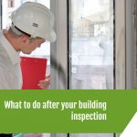 What to do after your building inspection
