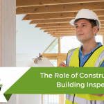 The Role of Construction and Building Inspectors