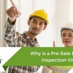 Why is a Pre-Sale Building Inspection Vital?