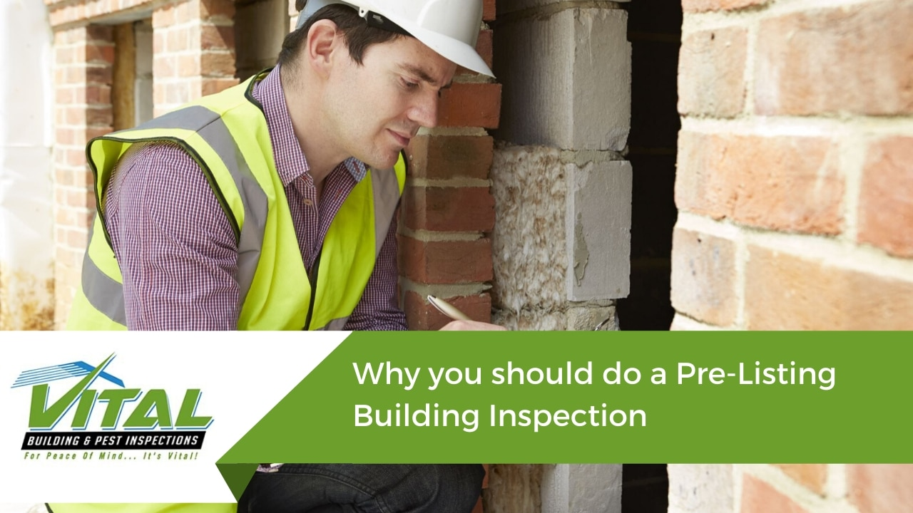 Why you should do a Pre-Listing Building Inspection