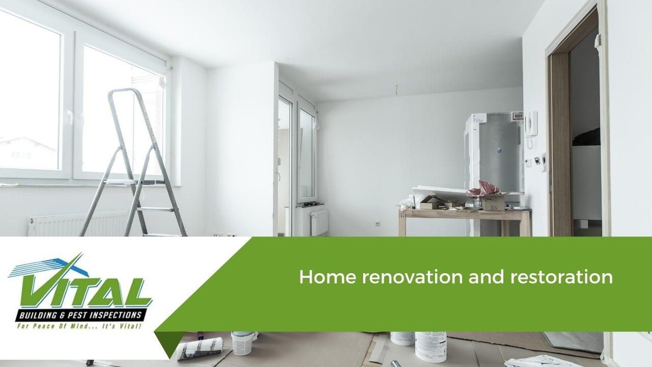 Home renovation and restoration