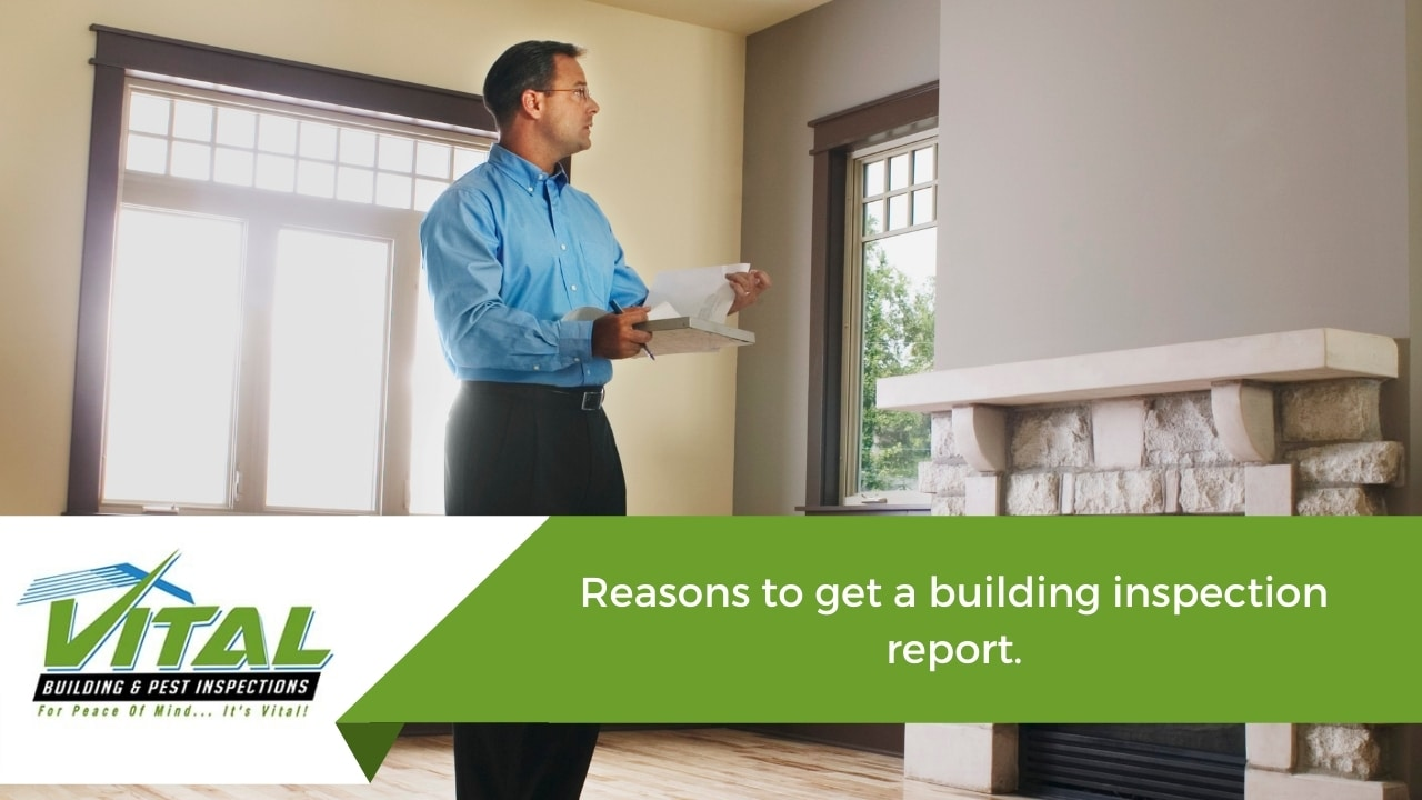 Reasons to get a building inspection report.