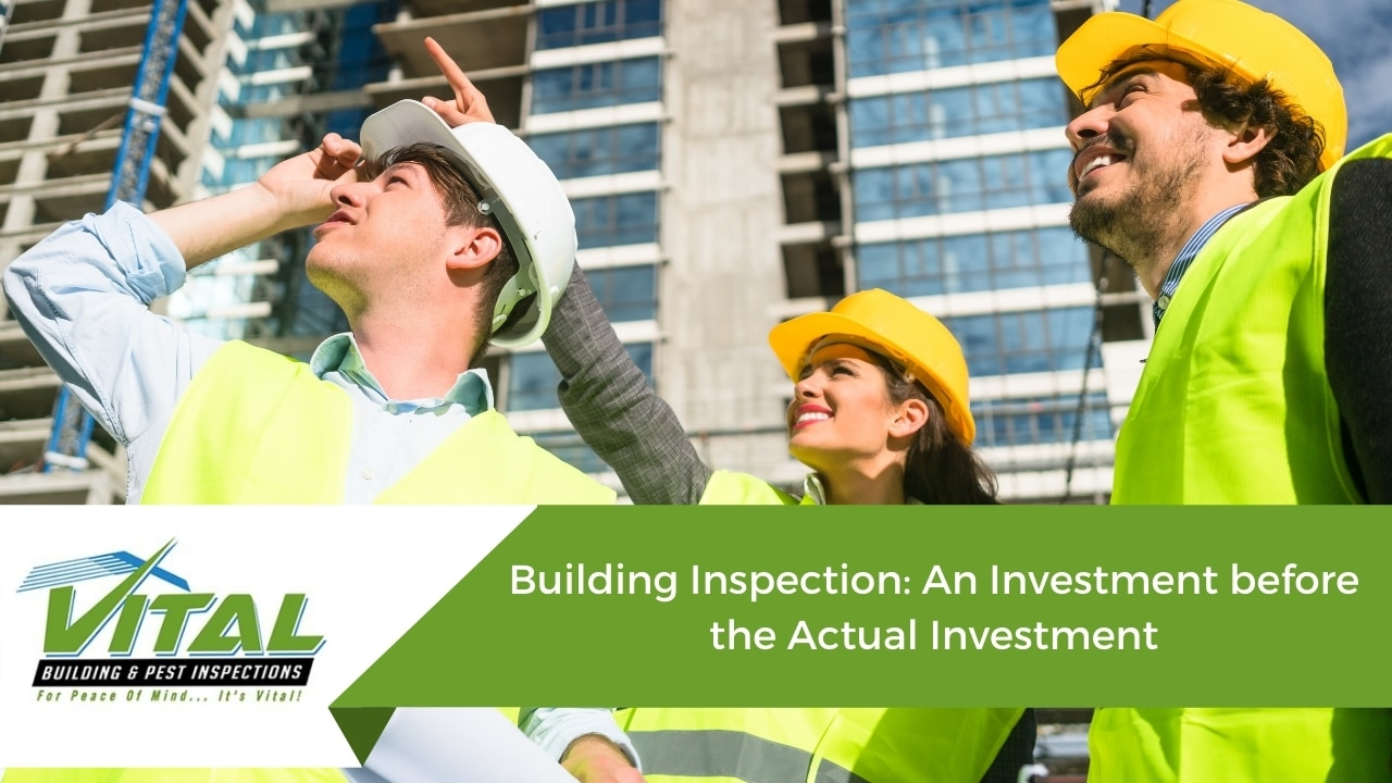 Building Inspection: An Investment before the Actual Investment