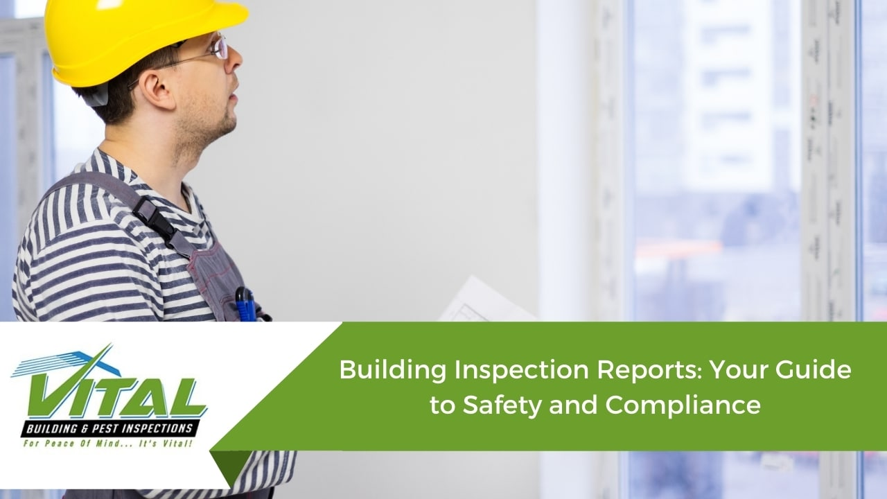 Building Inspection Reports: Your Guide to Safety and Compliance