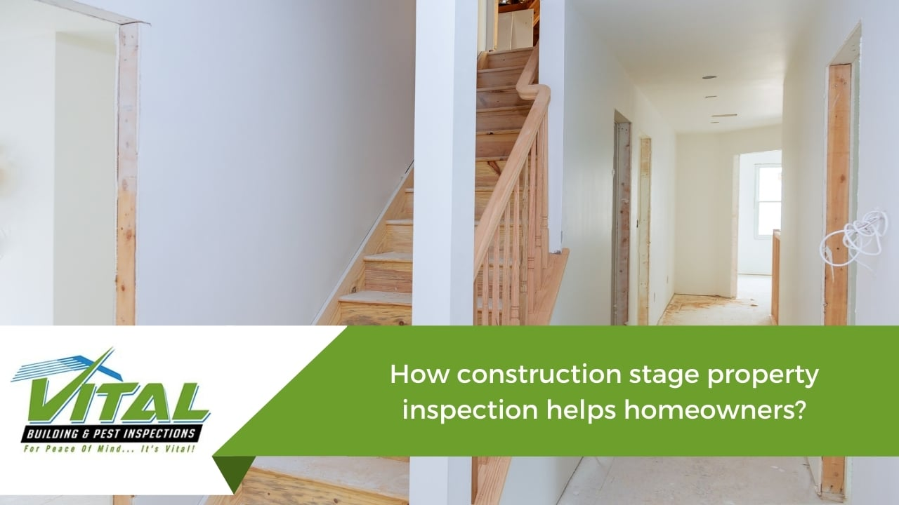How construction stage property inspection helps homeowners?