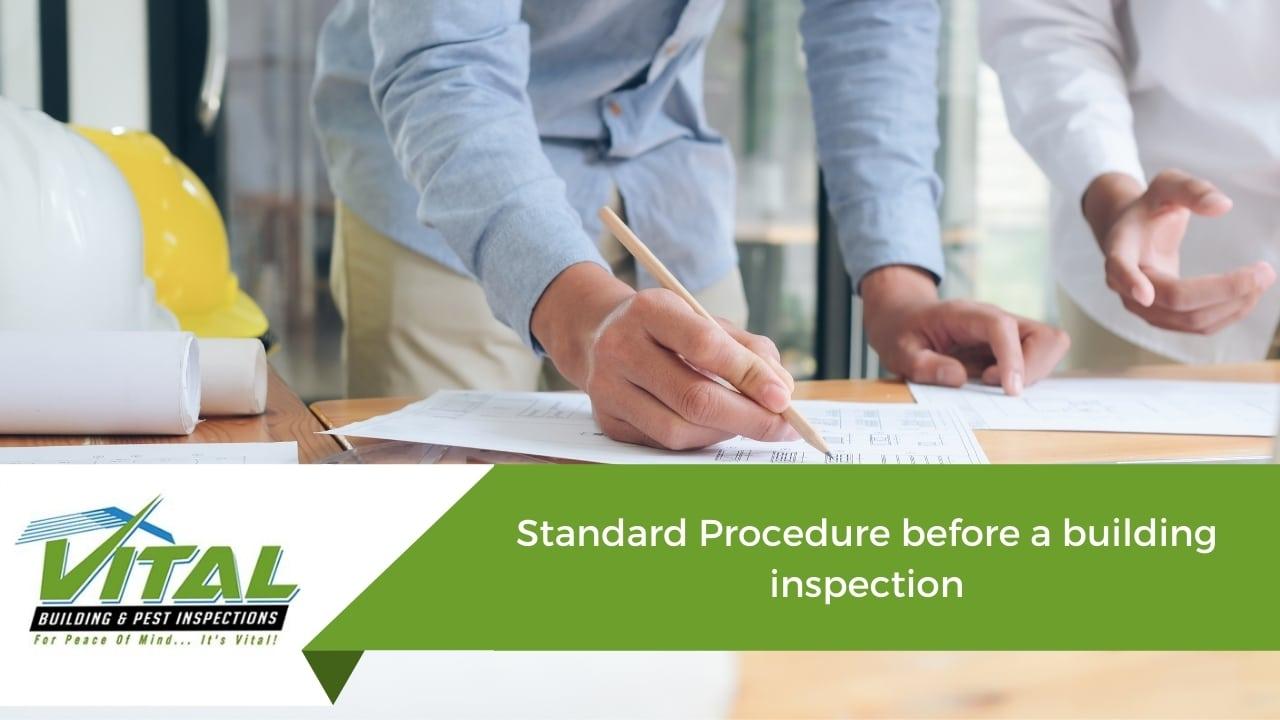 Standard Procedure before a building inspection